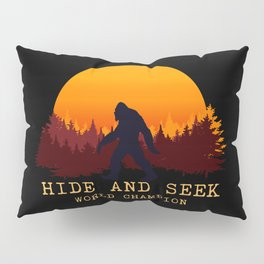 Bigfoot - Hide and Seek World Champion Pillow Sham