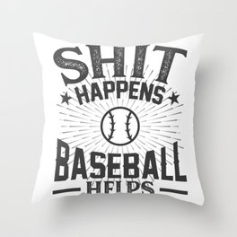 Shit Happens Baseball Helps Throw Pillow