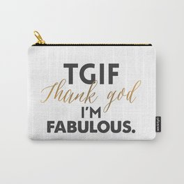 TGIF - Thank God I'm Fabulous Carry-All Pouch