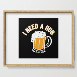 I Need A Huge Glas Of Beer - Funny Beer Quote Gift Serving Tray
