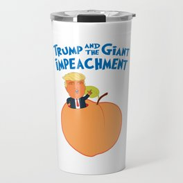 Trump and the Giant Impeachment Travel Mug