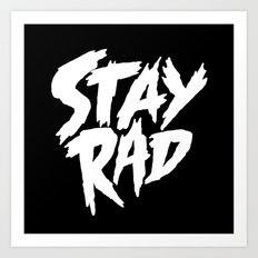 Stay Rad (on Black) Art Print