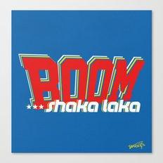 Boom Shaka Laka! Canvas Print