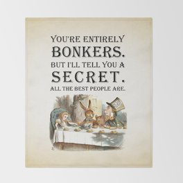 Alice In Wonderland -Colors- Tea Party - You're Entirely Bonkers - Quote Throw Blanket