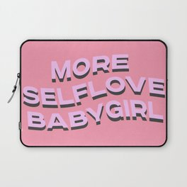 more selflove babygirl Laptop Sleeve