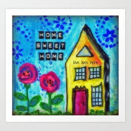 Home Sweet Home, Love Lives Here, Family Gift, House, Mixed Media, Housewarming Gift Art Print