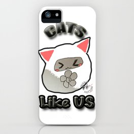 Cats Like Us ! iPhone Case