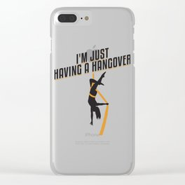 I'm Just Having A Hangover Gift Clear iPhone Case