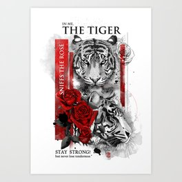 In me the tiger sniffs the rose Art Print