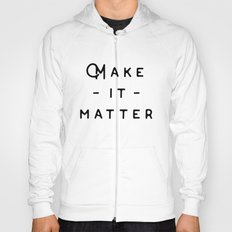 Make it Matter Hoody