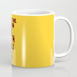 May the brew be with you! Coffee Mug