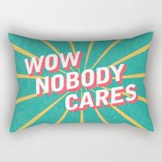 Nobody Cares Rectangular Pillow