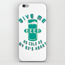 give me beer - I love beer iPhone Skin