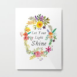Let your light shine Metal Print