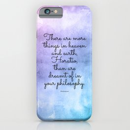 There are more things in heaven and earth, Horatio, than are dreamt of in your philosophy. iPhone Case