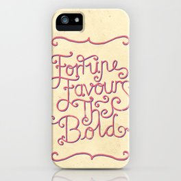 Fortune Favours The Bold iPhone Case