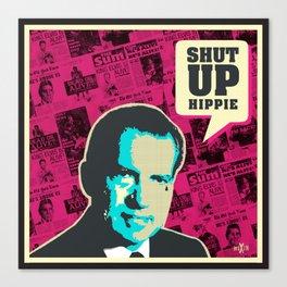 Shut up Hippie Canvas Print