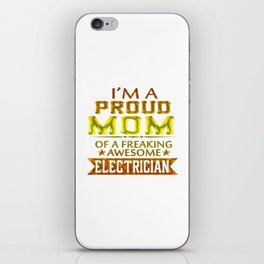 I'M A PROUD ELECTRICIAN'S MOM iPhone Skin