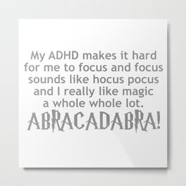 My ADHD Makes It Hard For Me To Focus And Focus Sounds Like Metal Print