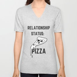 Relationship Status: Pizza, Pizza Lover Unisex V-Neck