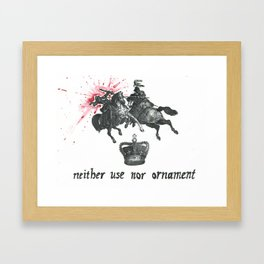 Neither Use Nor Ornament Framed Art Print