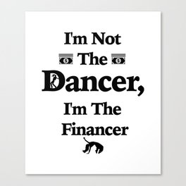 I'm Not The Dancer Dad Parent Dancer Canvas Print