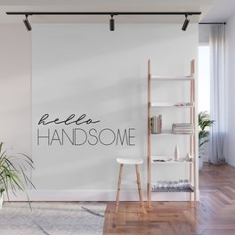 Hello Handsome Wall Mural