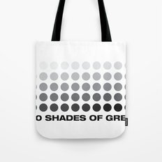 50 shades of grey Tote Bag