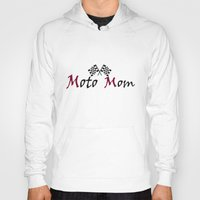 moto Hoodies featuring Moto Mom by Risdon & Associates