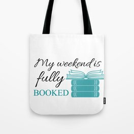 My weekend is fully booked Tote Bag