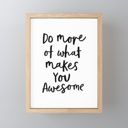 Do More of What Makes You Awesome black-white typography poster black and white wall home decor Framed Mini Art Print
