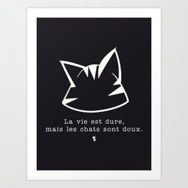 La vie est dure, mais les chats sont doux v2 — renversé Art Print