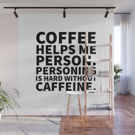 Coffee Helps Me Person Wall Mural