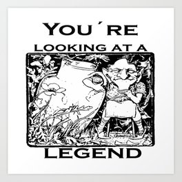 You're Looking At A Legend St Patricks Day Clurichaun Art Print