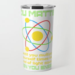 Science Matters School Experimental Collection You Matter Study Atom T-shirt Design Scientist Travel Mug