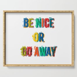 Be Nice Or Go Away Serving Tray