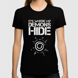 it's where my demons hide T-shirt