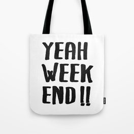 YEAH WEEKEND Tote Bag