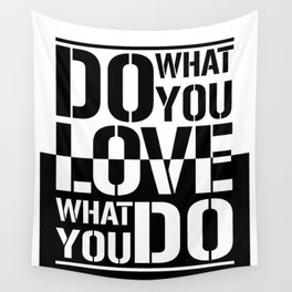 Do what you love what you Do Wall Tapestry