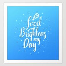 Food Brightnes My Day Art Print