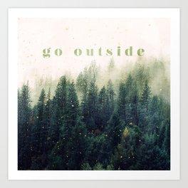 go outside Art Print