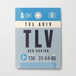 Luggage Tag A - TLV Tel Aviv Ben Gurion Israel Metal Print