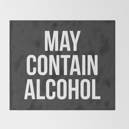 May Contain Alcohol Funny Quote Throw Blanket