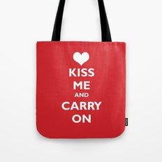 Kiss Me and Carry On Tote Bag