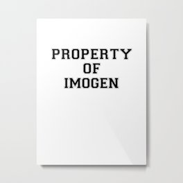 Property of IMOGEN Metal Print