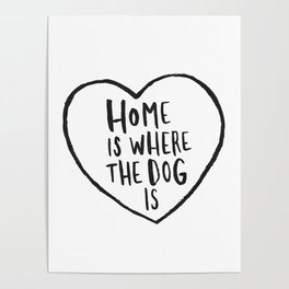 Home Is Where The Dog Is Poster