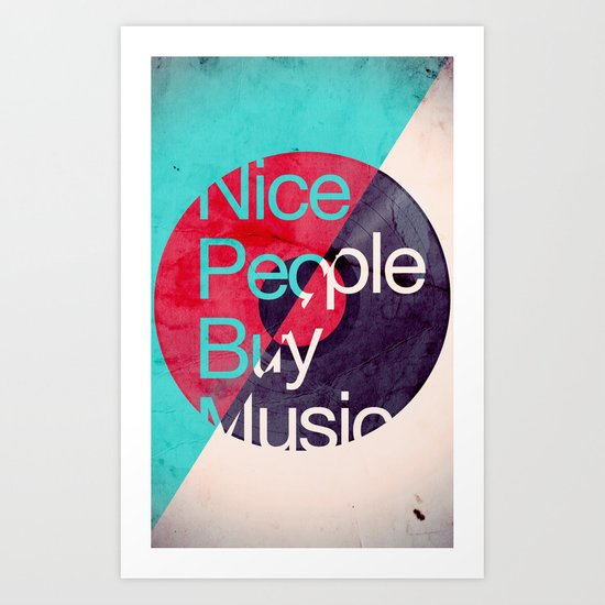 Nice People Buy Music Art Print