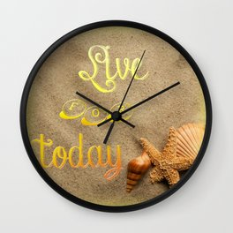 Live for Today Quote Wall Clock