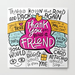 Thank You for Being a Friend Metal Print