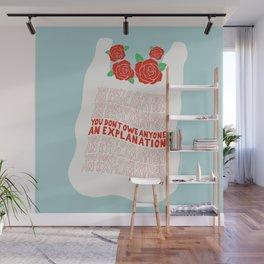 You Don't Owe Anyone Wall Mural